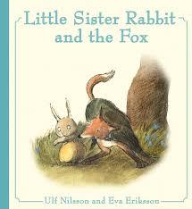 Little Sister Rabbit and the Fox.jpg