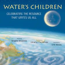 Water's Children-Celebrating the Resource that Unites Us All.jpg