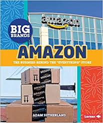 "Big Brand -Amazon The Business Behind the ""Everything"" Store.jpg"