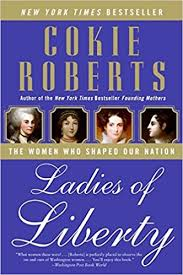Ladies of Liberty The Women Who Shaped Our Nation.jpg