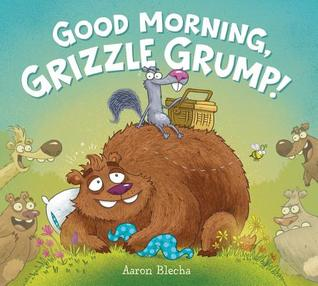 Good Morning, Grizzle Grump!.jpg
