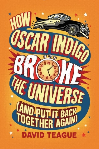How Oscar Indigo Broke the Universe (And Put It Back Together Again).jpg
