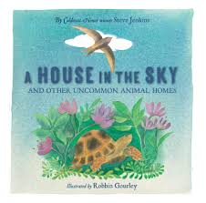 A House in the Sky And Other Uncommon Animal Homes.jpg