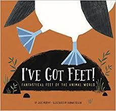 I've Got Feet! Fantastical Feet of the Animal World.jpg