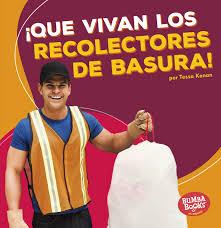 ¡Que Vivan los Recolectores de Basura!.jpg