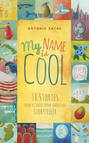 My Name is Cool 18 Stories from a Cuban-Irish-American Storyteller.jpg