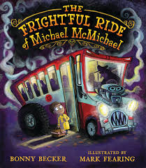 The Frightful Ride of Michael McMichael - Fun and funny with a surprise twist for readers and listeners at the end. This is a happy little chiller suitable for even the very young.A full review will be posted on October 24th.