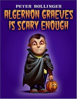 Algernon Graeves is Scary Enough - Yes he is. He really is. This picture book alternates between genuinely terrifying two page illustrations and cute little art like the guy on the cover. It's a fun story of a boy seeking his Halloween persona, but if reading to a small child it might be best to skip every other page!A full review of this title is not yet scheduled.