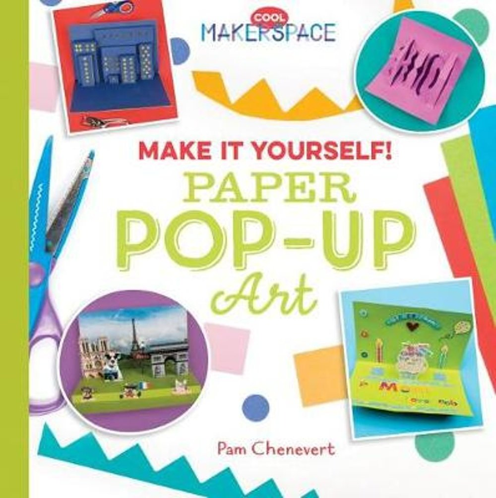 Make it Yourself! Paper Pop-Up Art.jpg