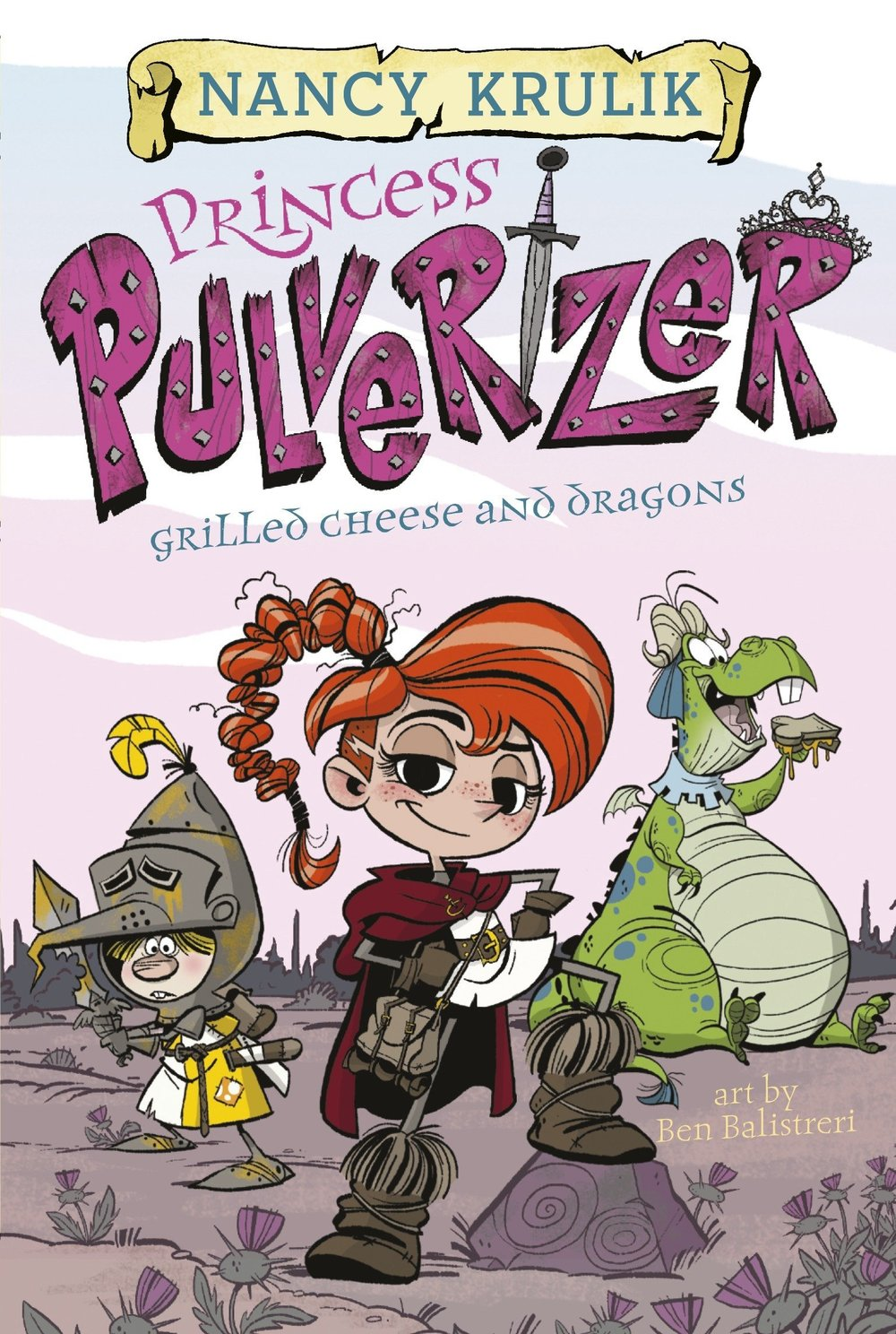 Princess Pulverizer Grilled Cheese and Dragons.jpg