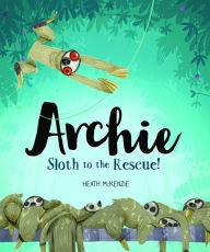 Archie Sloth to the Rescue.jpg