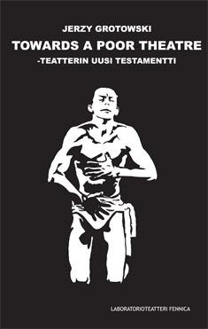 grotowski-jerzy-towards-a-poor-theatre-teatterin-uusi-testamentti.jpg