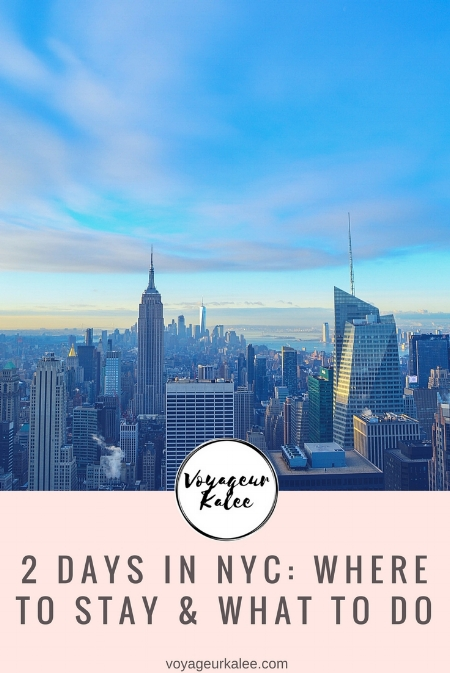 2 Days in NYC: Where to Stay & What to Do