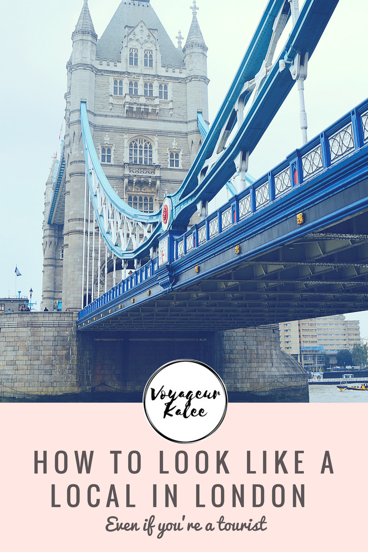 How to Look Like a Local in London: Even if you're a tourist