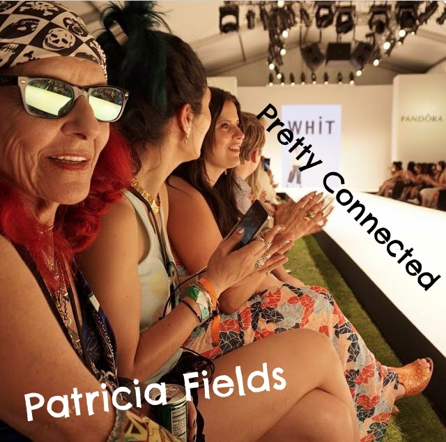Pretty Connected and Patricia Fields