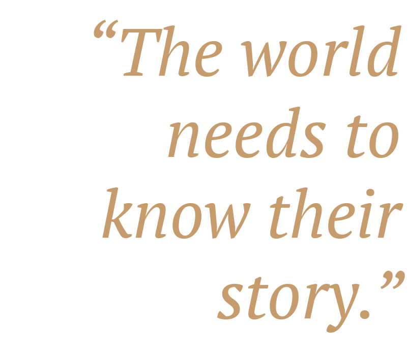 """The world needs to know their story."" —Jordan Haug"