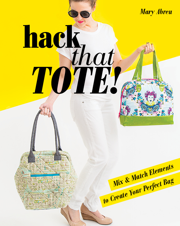 Hack That Tote! by Mary Abreu, published by Stash Books