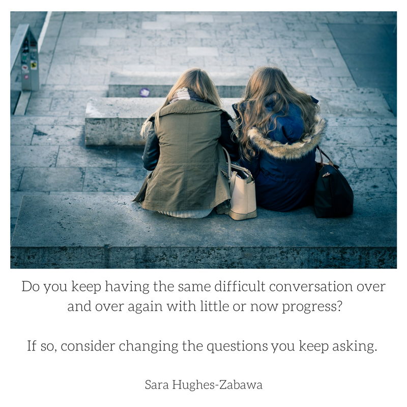 If you keep having the same difficult conversation over and over again with little or now progress?.png