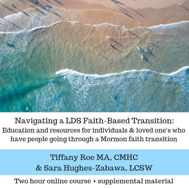 I was thrilled to join Tiffany of @mindfulcounseling in creating a course for individuals experiencing a LDS faith transition, as well for the loved one's who care about people going through a faith crisis or shift in religious belief. We wanted to honor both sides of the coin and acknowledge families, individuals, and loved ones all need support and guidance as they navigate this developmental experience.⠀⠀⠀⠀⠀⠀⠀⠀⠀ ⠀⠀⠀⠀⠀⠀⠀⠀⠀ This TWO HOUR video lecture covers the following outline:⠀⠀⠀⠀⠀⠀⠀⠀⠀ Navigating an LDS/Mormon faith crisis or transition:⠀⠀⠀⠀⠀⠀⠀⠀⠀ Processing grief during and after a faith crisis⠀⠀⠀⠀⠀⠀⠀⠀⠀ Positive mental health during and after a faith crisis⠀⠀⠀⠀⠀⠀⠀⠀⠀ Rebuilding your identity after a faith crisis/transition ⠀⠀⠀⠀⠀⠀⠀⠀⠀ Purpose, meaning, morality, spirituality, health code, & community⠀⠀⠀⠀⠀⠀⠀⠀⠀ Nurturing spirituality (even secular spirituality) after a faith transition⠀⠀⠀⠀⠀⠀⠀⠀⠀ Communicating with believing family and friends⠀⠀⠀⠀⠀⠀⠀⠀⠀ Healthy marriage & relationships during and after a faith transition⠀⠀⠀⠀⠀⠀⠀⠀⠀ Effective parenting during and after a faith transition ⠀⠀⠀⠀⠀⠀⠀⠀⠀ Navigating a mixed-faith marriage⠀⠀⠀⠀⠀⠀⠀⠀⠀ ⠀⠀⠀⠀⠀⠀⠀⠀⠀ This video lecture follows this outline with education, resources, specific activities and skills to work on each point, examples, and guidelines to support you in your unique and specific faith discovery and relationships.⠀⠀⠀⠀⠀⠀⠀⠀⠀ ⠀⠀⠀⠀⠀⠀⠀⠀⠀ Supplemental materials include:⠀⠀⠀⠀⠀⠀⠀⠀⠀ - 11 tips for navigating faith based transition ⠀⠀⠀⠀⠀⠀⠀⠀⠀ - 16 page supplemental resource guide for individuals experiencing a faith-transitions AND support for family members who have a loved in a faith transition.⠀⠀⠀⠀⠀⠀⠀⠀⠀ - Link to my 90 minute Sunstone presentation on mixed-faith marriages⠀⠀⠀⠀⠀⠀⠀⠀⠀ - Specific examples and scenarios for communicating during your faith transition, including word for word examples.⠀⠀⠀⠀⠀⠀⠀⠀⠀ - Links to podcasts, books, & web resources⠀⠀⠀⠀⠀⠀⠀⠀⠀ - Exercises on identifying your values, improving communication, & stren