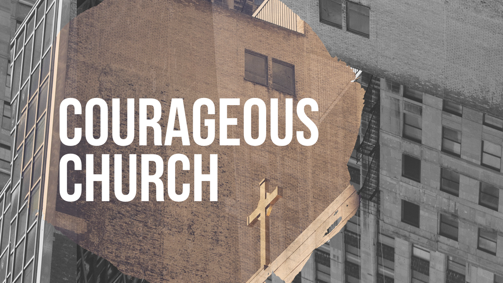 Courageous Church - Sermon Graphic.png