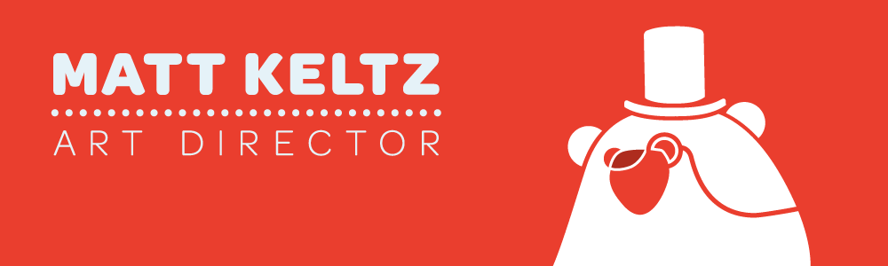Matt Keltz: Art Director | Designer