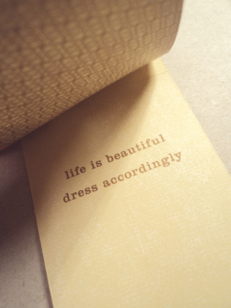 Quote: life is beautiful - dress accordingly