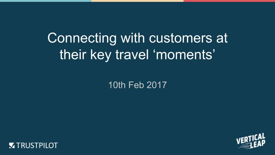 Vertical Leap  - Connecting with customers at their key travel 'moments'