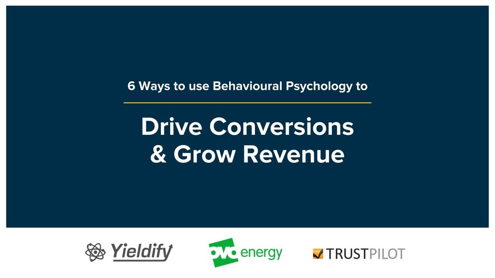 Yieldify and OVO Energy - 6 Ways to use Behavioural Pyschology to Drive Conversions and Grow Revenue