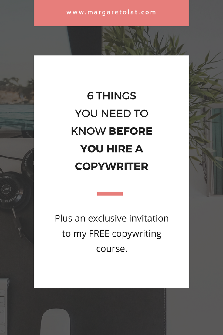 6 things you need to know before you hire a copywriter.