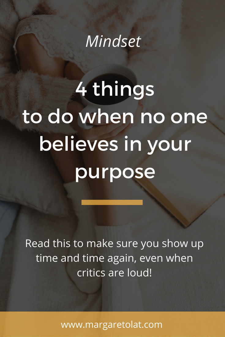 4 things to do when no one believes in your purpose