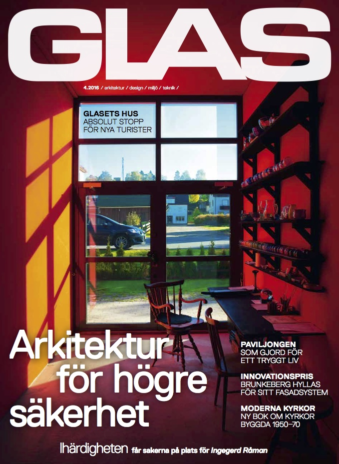 GLAS Magazine 4.2016, Sweden,  Architecture for enhanced   safety.  INNOVATION AWARD: BRUNKEBERG HONORED FOR THEIR FACADE SYSTEM