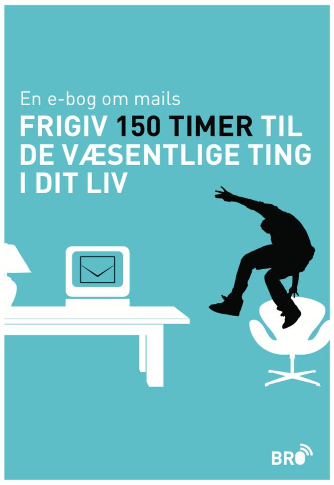 """Hent e-bogen  """"Frigiv 150 timer til de væsentlige ting i dit liv"""" , hvor du får gode råd til, hvordan du og dine kollegaer kan lave en god og bæredygtig e-mailkultur. E-bogen er skrevet af  Bro Kommunikation."""