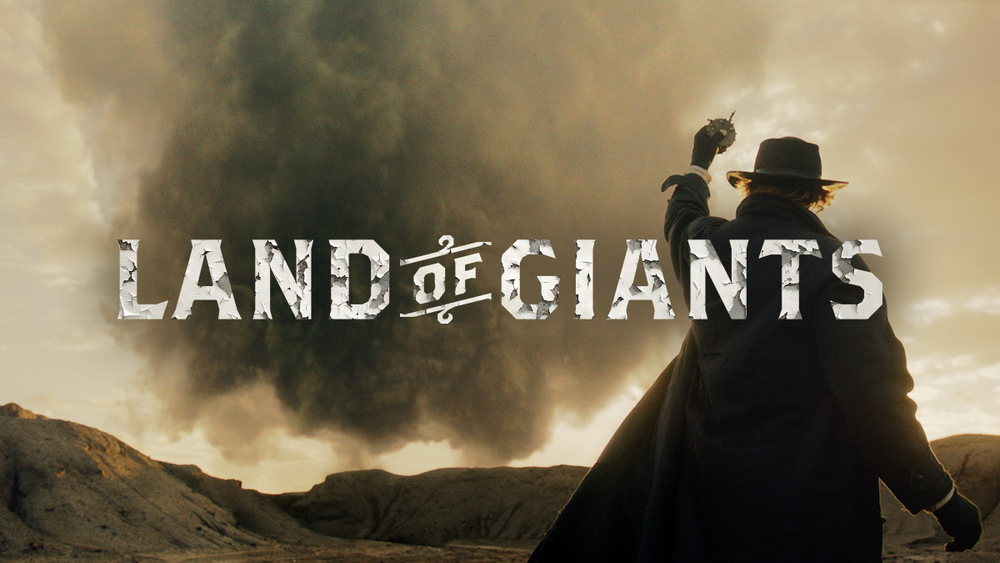 Land of Giants  (in pre-production) This is going to be huge   more