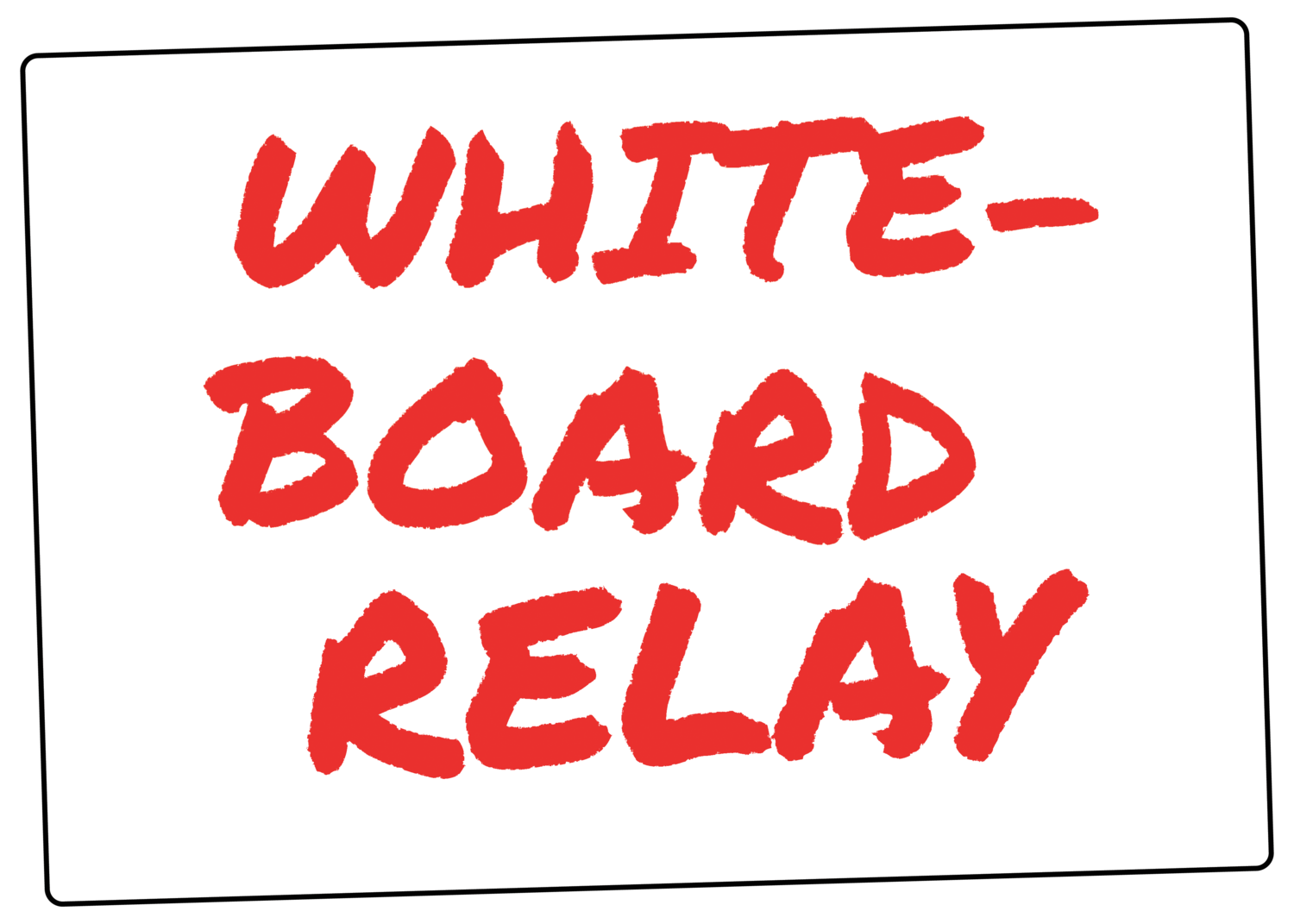 WHITEBOARD RELAY