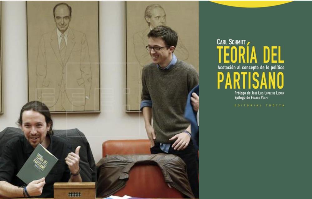 El libro de Schmitt aún seduce a parte de la izquierda retrógrada de Europa como es el caso de podemos en España. En la foto Pablo Iglesias e Iñigo Errejón (asesores y cómplices de la dictadura chavista en Venezuela)