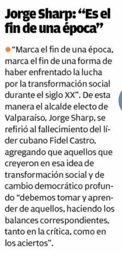 """Mercurio Valpo, Jorge Sharp opinando sobre la figura de Fidel Castro. Cabe preguntarse si el alcalde también estaría dispuesto a hacer """"los balances correspondientes"""" con la dictadura en Chile? ( http://www.mercuriovalpo.cl/impresa/2016/11/27/full/cuerpo-principal/2/)"""