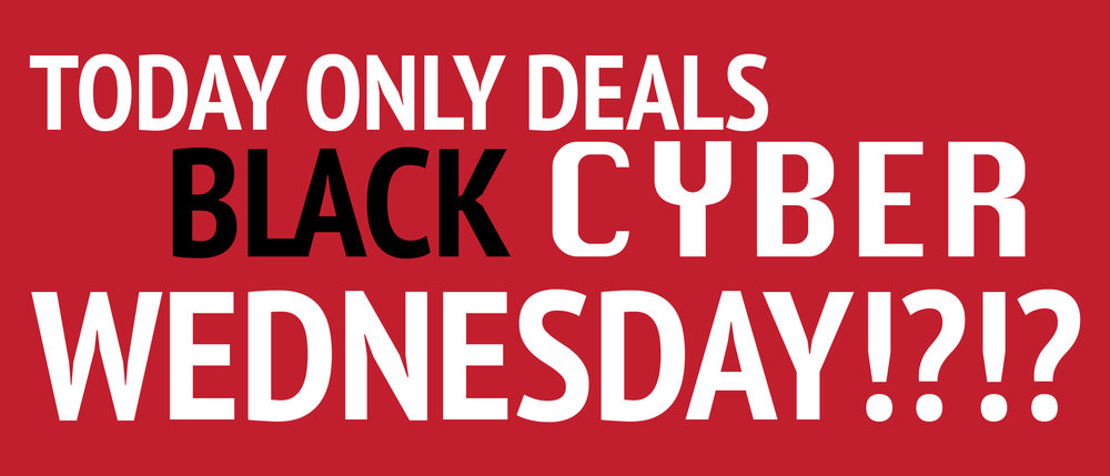 We were so busy that we forgot to post our specials for Cyber Monday and and Black Friday, so we wanted to give everyone the option to take advantage of one of these amazing deals!!! These deals are for this Wednesday only so act fast before they are all gone!!!