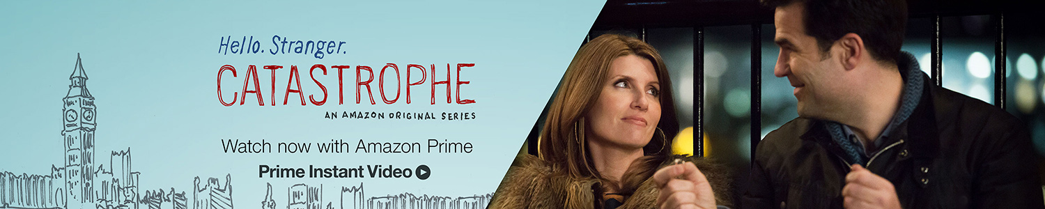 """Check out the excellent new Amazon Prime series """"Catastrophe"""" before everyone else does so that you can feel """"cool"""" and """"with it"""" and """"in the know"""" — Insignificant, but with purpose"""