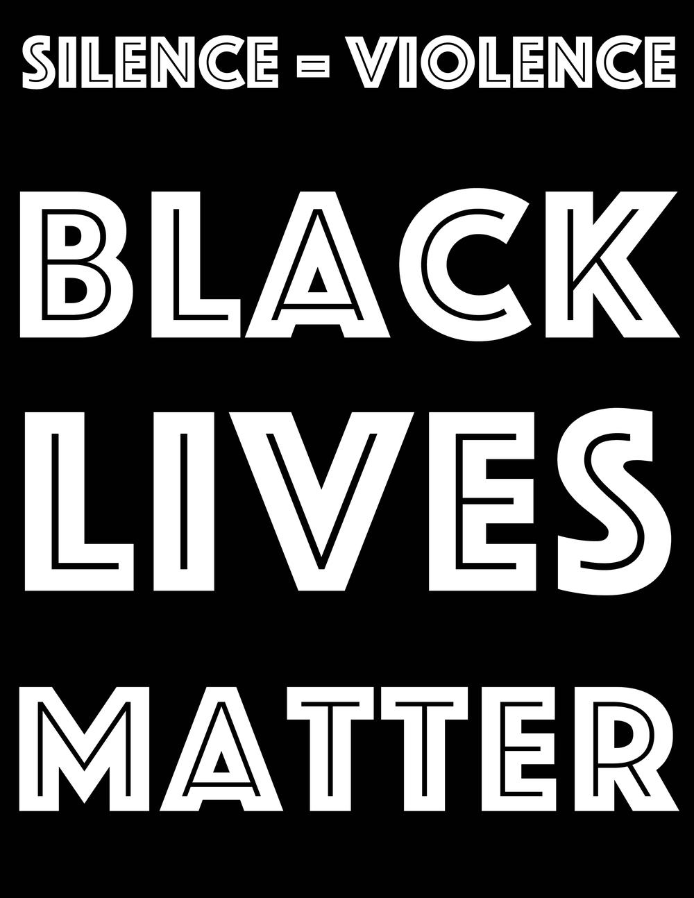 silence=violence, black lives matter