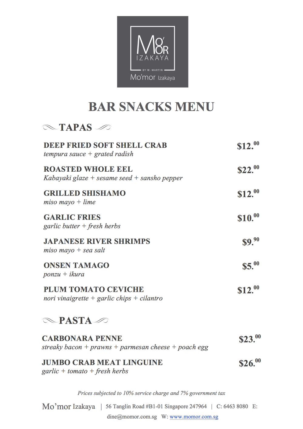 Mo'mor Bar Snacks Menu (Updated 28th April'16). Available on Friday & Saturday, from 9:30pm - 10:30pm Please call us at 6463 8080 or email us dine@momor.com.sg to make reservation.  **Note - Parking space is limited. Alternative parking at Tanglin Post Office basement or Tanglin Mall Nearest Bus Stop                                              Nearest MRT Station Bus 7, 77, 105, 106, 123, 174 and NR8               Orchard MRT Station (NS22) Walking 2 mins from bus stop B09149            Walking 15mins from Exit E to Mo'mor