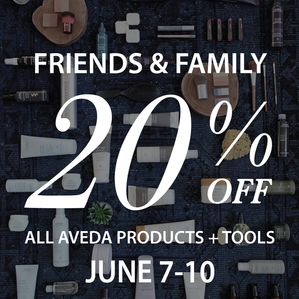 friends and family 20% off aveda June 2018
