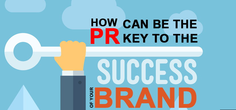 How PR can be the Key to the Success of Your Brand