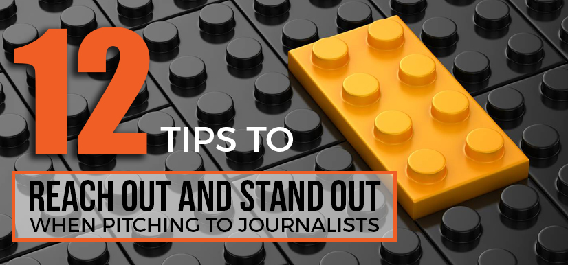 12 Tips to Reach Out and Stand Out when Pitching to Journalists