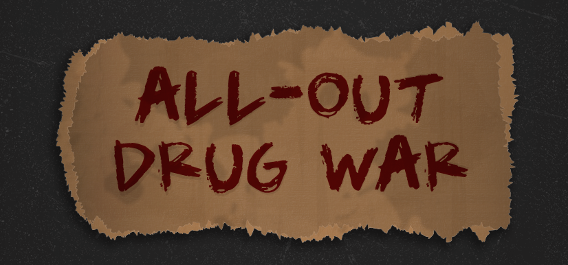All-Out Drug War