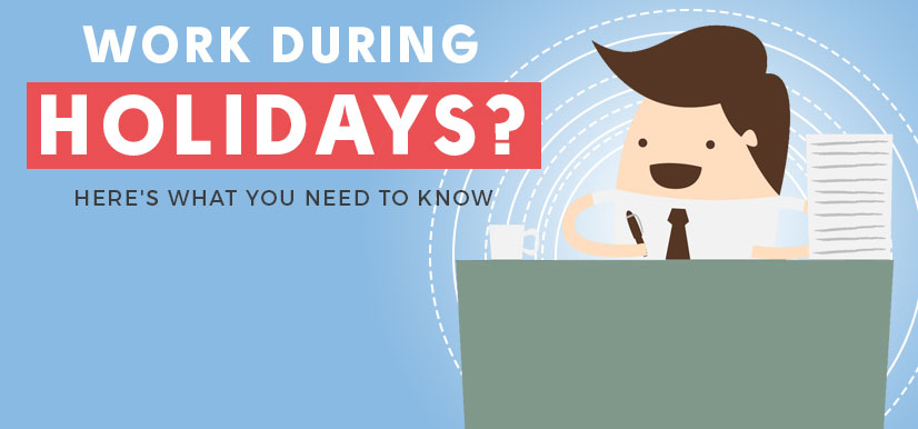 Work during Holidays? Here's What You Need to Know