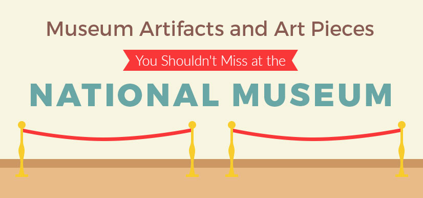 Museum Artifacts and Art Pieces You Shouldn't Miss at the National Museum