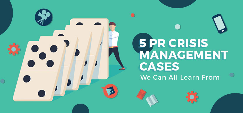 5 PR Crisis Management Cases We Can All Learn From