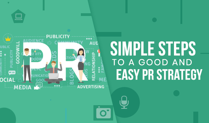 8 Simple Steps to a Good and Easy PR Strategy