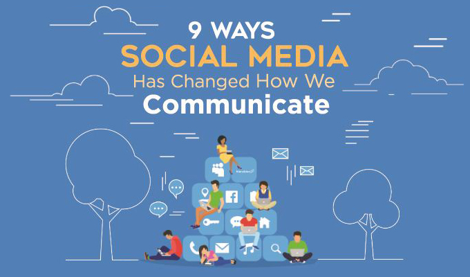 9 Ways Social Media Has Changed How We Communicate-Featured-Image.JPG
