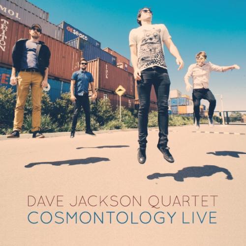'Cosmontology Live', Dave Jackson Quartet, Independent, 2014.